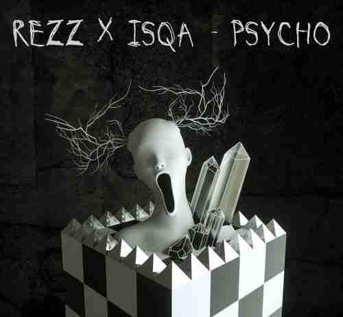 Rezz Isqa Psycho