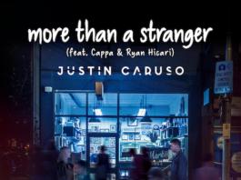 Justin Caruso Cappa Ryan Hicari More Than a Stranger