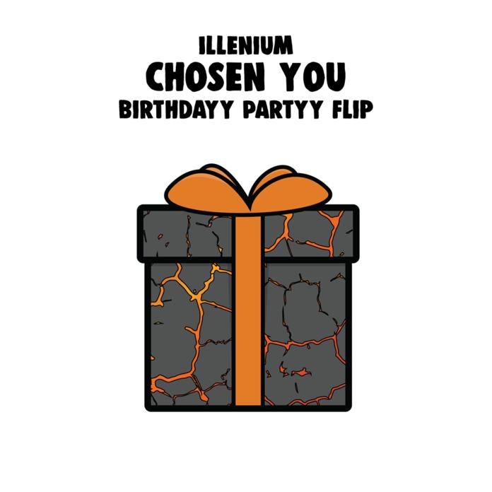 Illenium Chosen You Birthdayy Partyy