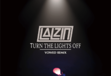 LALZIN Turn The Lights Off VOWED Remix