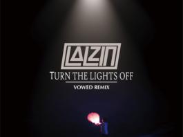LALZIN Turn The Lights Off VOWED Remix