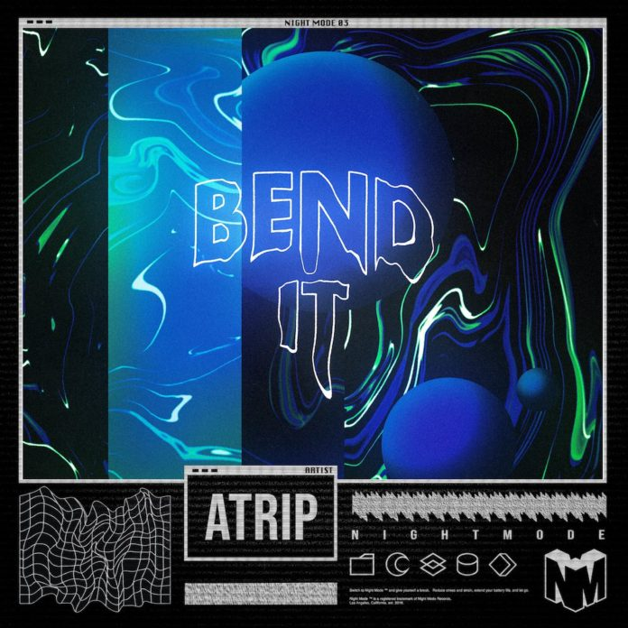 ATRIP Bend It Night Mode Insomniac Music Group