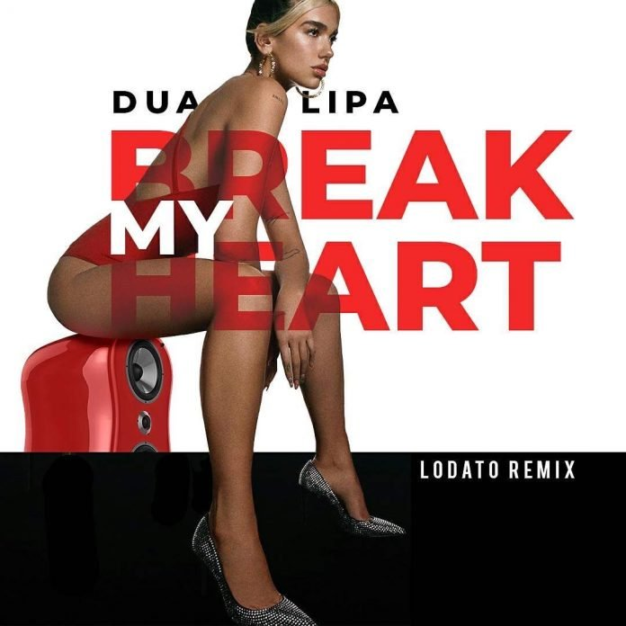 Dua Lipa Break My Heart Lodato
