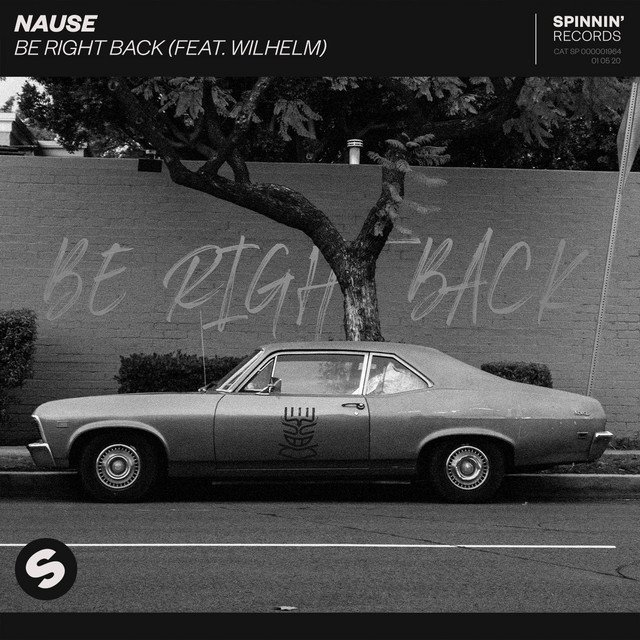 Nause WILHELM Be Right Back Spinnin' Records