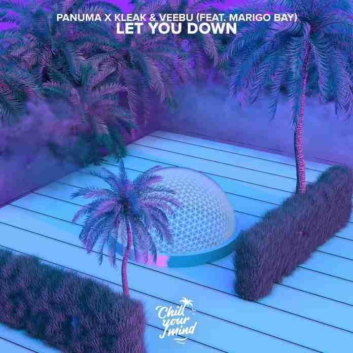 Panuma Kleak Veebu Let You Down Chill Your Mind