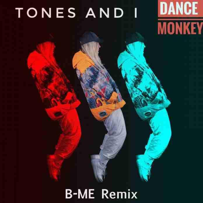 Tones & I Dance Monkey B-ME Remix
