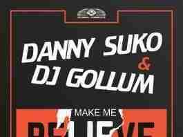 Danny Suko DJ Gollum Make Me Believe Global Airbeatz