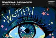Tungevaag Bassjackers Written In The Stars Spinnin' Records